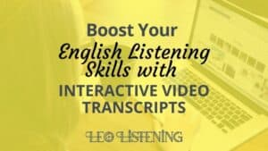 Boost your English listening skills with interactive video transcripts