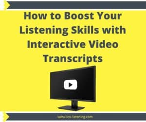 Boost your listening skills with interactive video transcripts