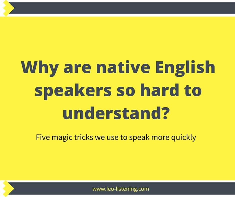 why are natives hard to understand