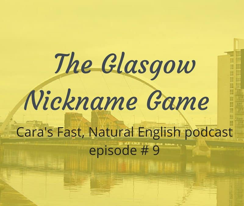Podcast #9: The Glasgow Nickname Game