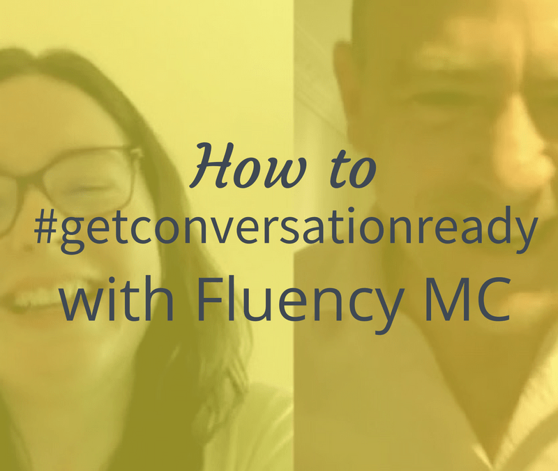 How to get conversation ready with Fluency MC