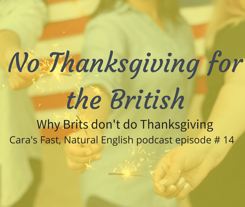 Podcast 14 No Thanksgiving for the British