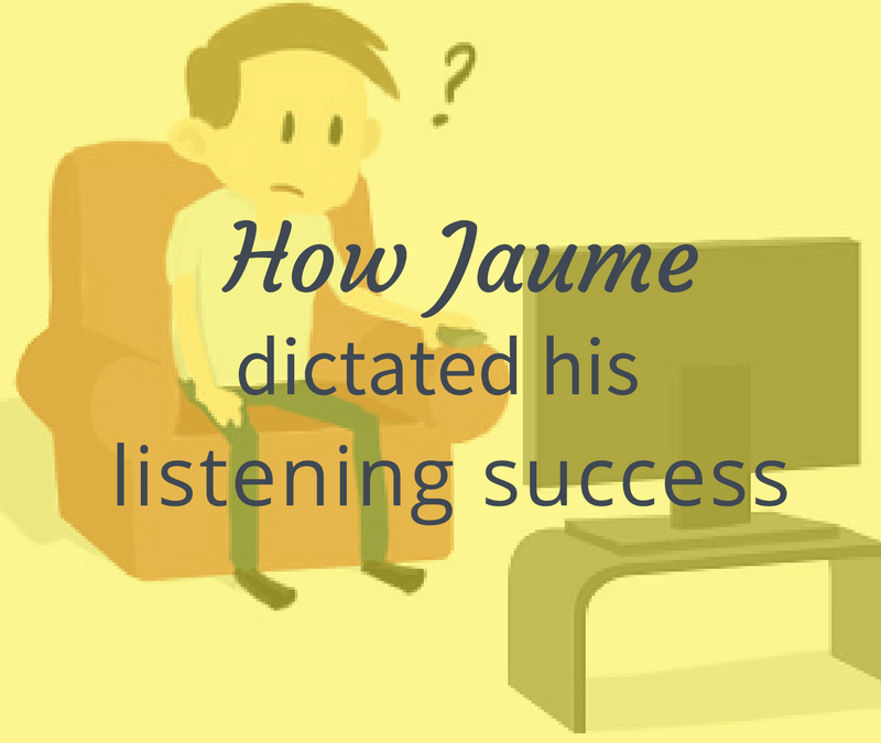 How Jaume Dictated His Listening Success