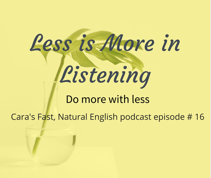 Podcast 16: Less is More in Listening