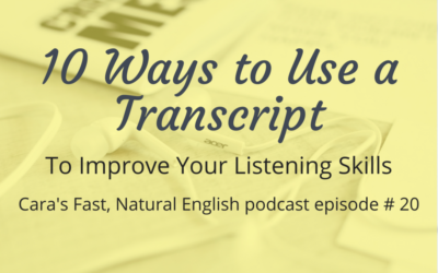 10 Ways to Use a Transcript to Improve Your Listening Skills