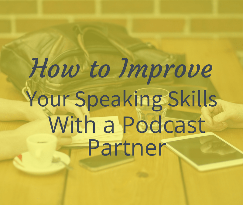 How to improve your speaking skills with a podcast partner
