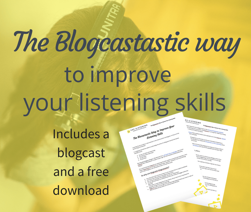 The Blogcastastic Way To Improve Your Listening Skills