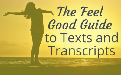 The Feel Good Guide to Texts and Transcripts