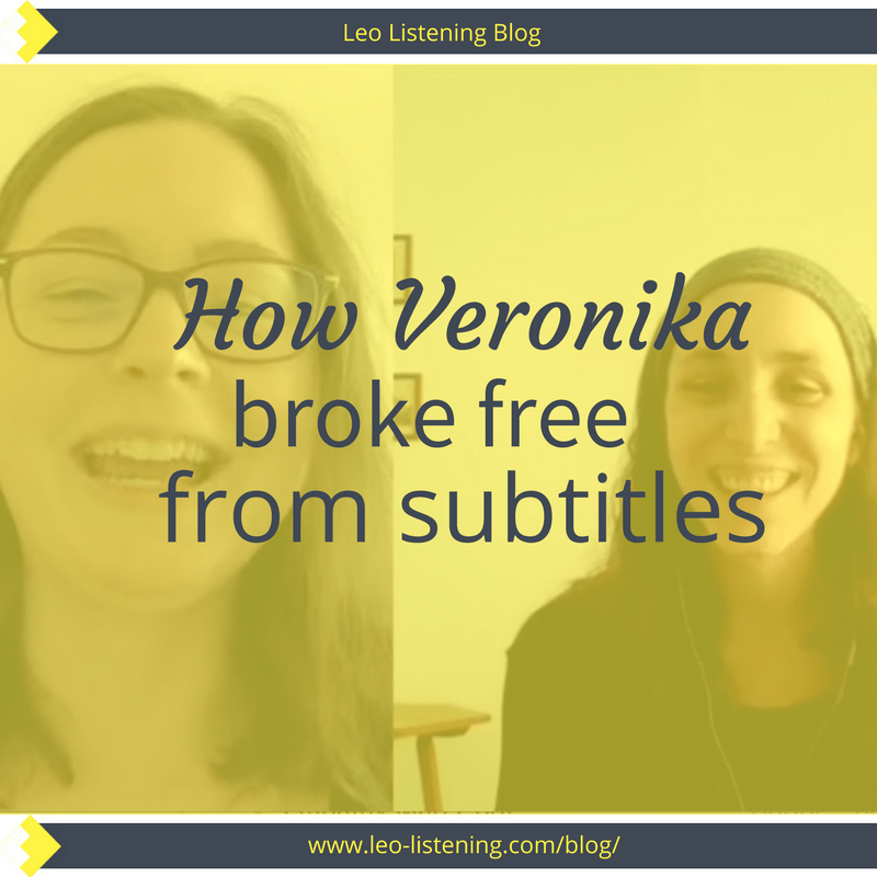 How Veronika broke free from subtitles