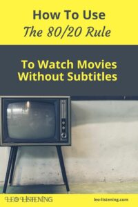 how to use the 80 20 rule to watch movies without subtitles vertical