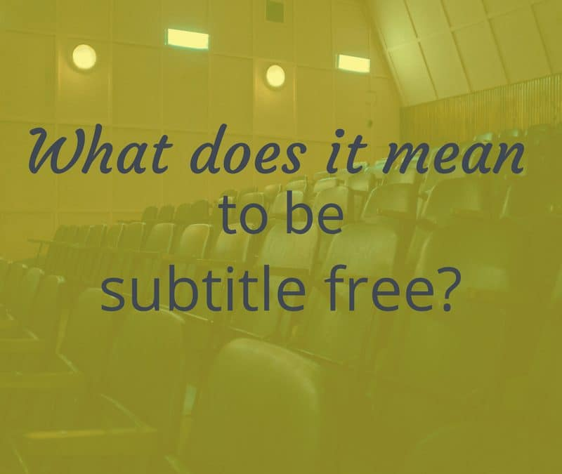 What does it mean to be subtitle free?