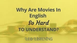 why are movies in English so hard to understand?