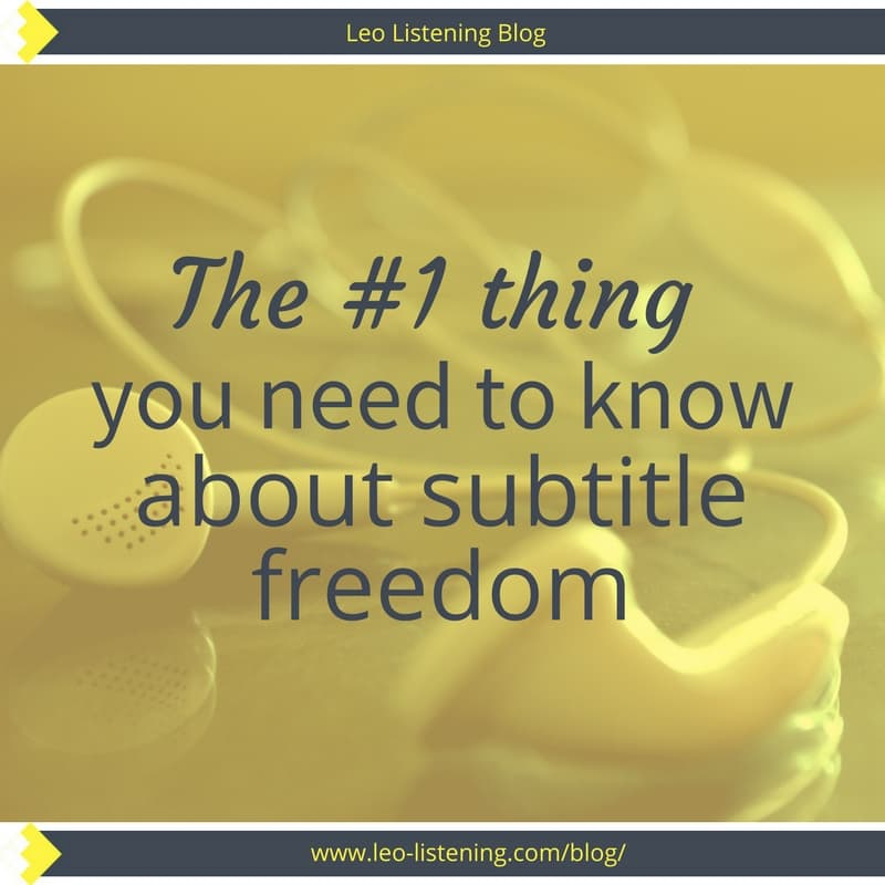 The #1 thing you need to know about subtitle freedom