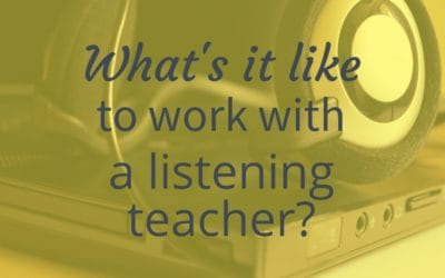 What's it like to work with a listening teacher?