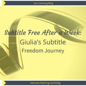 Subtitle free after a week - Guila's Subtitle Freedom Journey