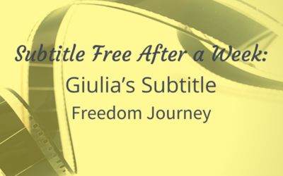 Subtitle Free After a Week: Giulia's Subtitle Freedom Journey