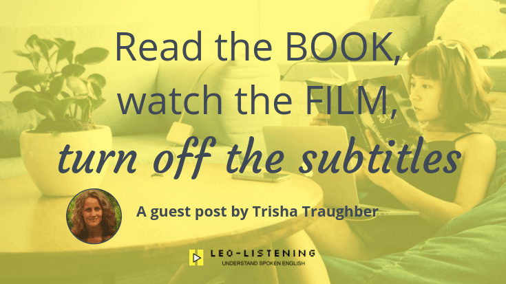 Read the book, watch film, turn off subtitles