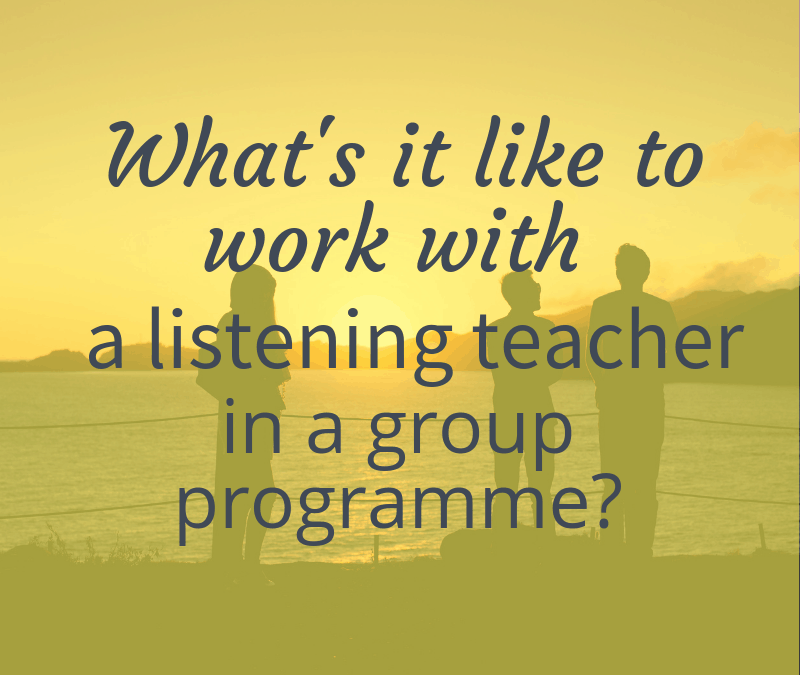 What's it like to work with a listening teacher in a group programme?