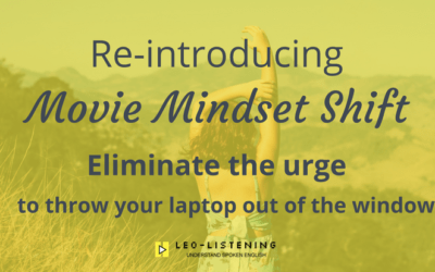 Re-introducing Movie Mindset shift. Eliminate the urge to throw your laptop out of the window
