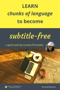 Learn chunks of language to become subtitle free