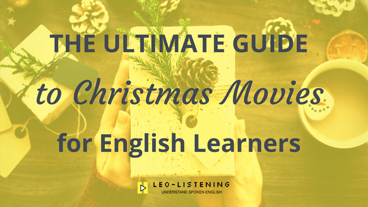The Ultimate Guide to Christmas Movies for English Learners