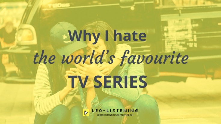 Why I Hate The World's Favourite TV Series