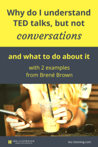 Pin for why do I understand TED talks, but not conversations