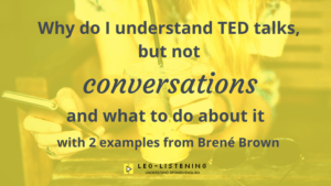 Blog post image for why do I understand TED talks, but not conversations