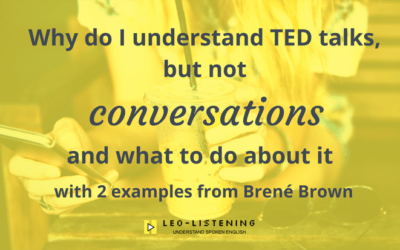 Why do I understand TED talks, but not conversations