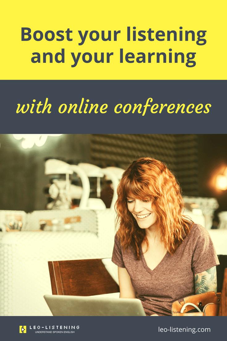 Boost your English listening skills with online conferences