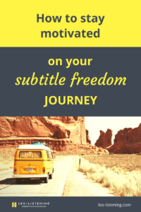 Pin for post on how to stay motivated on your subtitle freedom journey