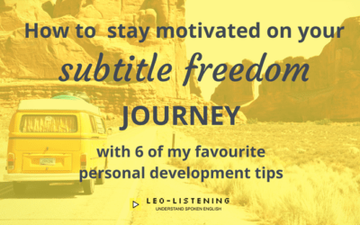 How to stay motivated on your subtitle freedom journey