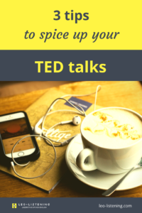 TED talks can help you better understand academic English like presentations or speeches. Try out these tips to spice them up so that they can better prepare you for understanding conversational English like native speakers or movies and TV shows.