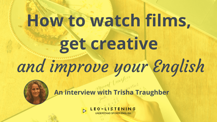 Blog post image for post on How to watch films, get creative and improve your English