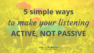 Blog post image for 5 simple ways to make your listening active, not passive