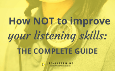 How NOT to improve your listening skills: the complete guide