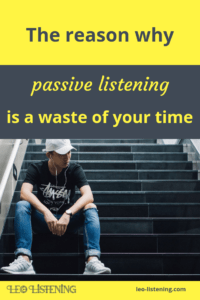 passive listening waste time vertical image