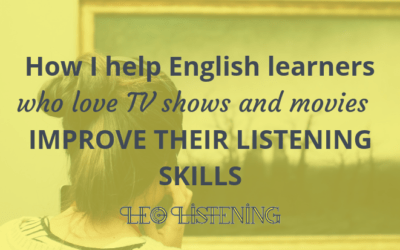 How I Help English Learners Improve Their Listening Skills