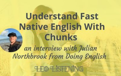 How to Understand Fast-Talking Native Speakers Thanks to Chunks