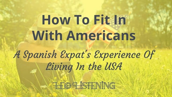 How To Fit In With Americans: An Interview With Expat Inés From Spain