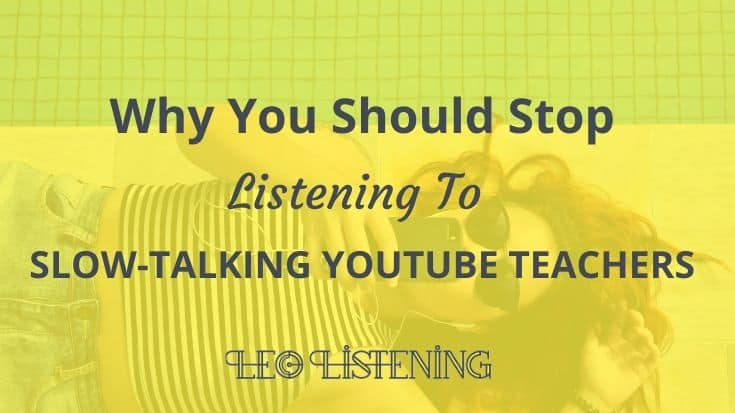 Why You Should Stop Listening to Slow-Talking YouTube Teachers