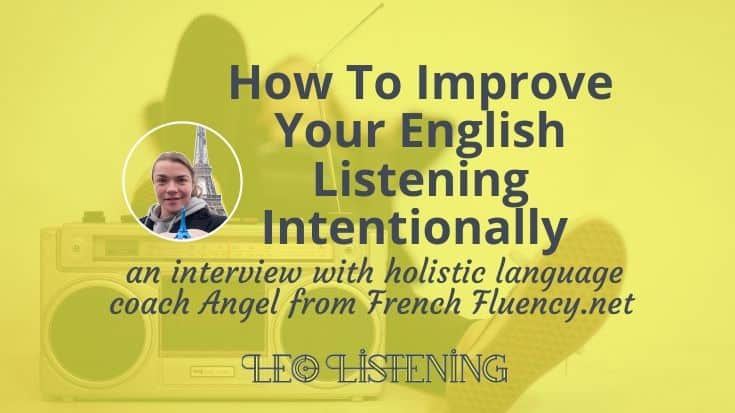 How to Improve Your English Listening Skills Intentionally