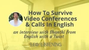 survive video conferences and calls in English