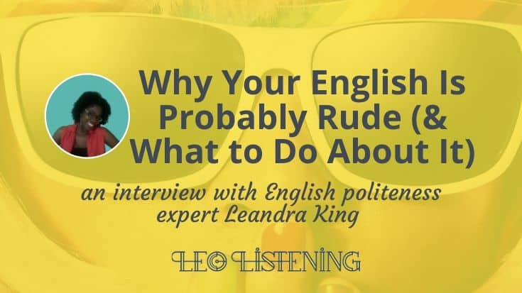 Why Your English Is Probably Rude