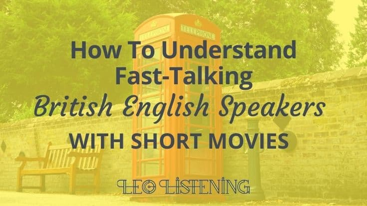 Understand British English speakers