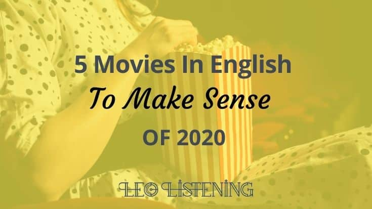 5 Movies In English To Make Sense Of 2020