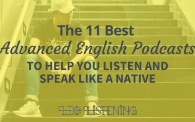 The 11 Best Advanced English Podcasts To Help You Listen And Speak Like A Native