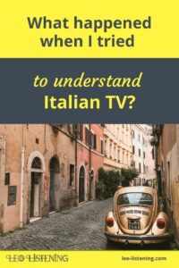what happened when I tried to understand Italian TV vertical