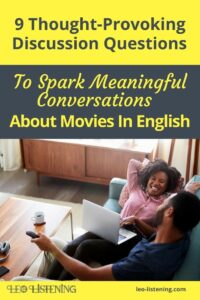 9 thought-provoking discussion questions about movies in English vertical