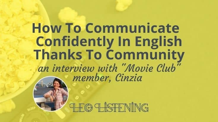 How To Communicate Confidently In English Thanks To Community: Cinzia's Movie Club Experience: